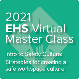2021 EHS Virtual Master Class: Intro to Safety Culture